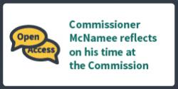McNamee Open Access_Commissioner McNamee reflects on his time at the Commission